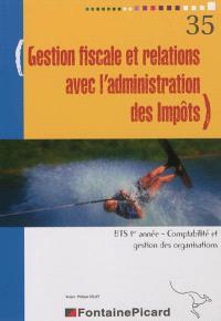 Gestion fiscale et relations avec l'administration des impôts, BTS 1re année, comptabilité et gestion des organisations : mise à jour au 1er juin 2012