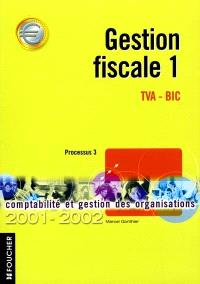 Gestion fiscale TVA-BIC Processus 3, 2001-2002. Volume 1