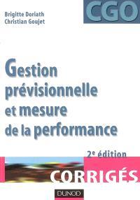 Gestion prévisionnelle et mesure de la performance : corrigés : processus 8 et 9