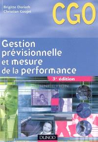 Gestion prévisionnelle et mesure de la performance : processus 3 : prévision et gestion budgétaire, mesure et analyse de la performance