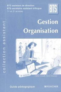 Gestion, organisation, BTS assistant de direction, BTS secrétaire assitant trilingue, 1re et 2e années : guide pédagogique