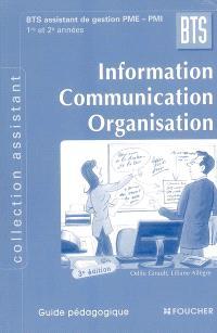 Information, communication, organisation, BTS assistant de gestion PME-PMI, 1re et 2e année : guide pédagogique