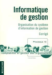 Informatique de gestion : organisation du système d'information de gestion : corrigé