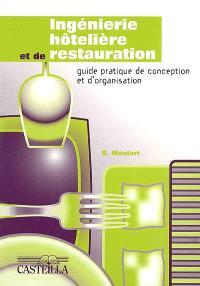 Ingénierie hôtelière et de restauration : guide pratique de conception et d'organisation