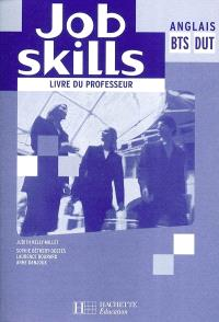 Job skills : anglais BTS-DUT : livre du professeur