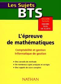 L'épreuve de Mathématiques BTS : comptabilité et gestion, informatique de gestion