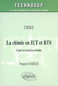 La chimie en IUT et BTS : chimie : cours et exercices résolus