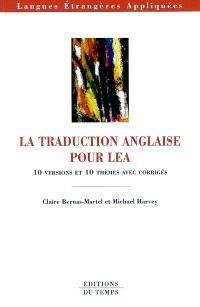 La traduction anglaise pour LEA : 10 versions et 10 thèmes avec corrigés
