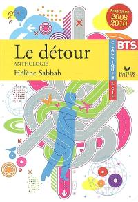 Le détour : anthologie, BTS : programme 2008-2010