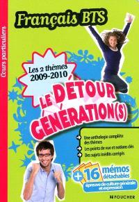 Le détour, génération(s), français BTS : les 2 thèmes 2009-2010