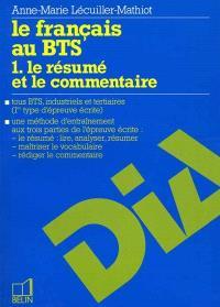Le français au BTS. Volume 1, Le résumé et le commentaire