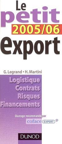 Le petit export 2005-06 : logistique, contrats, risques, financements