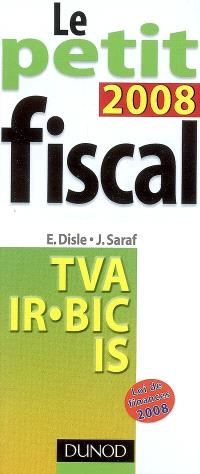 Le petit fiscal 2008 : TVA, IR, BIC, IS