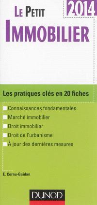 Le petit immobilier : les pratiques clés en 20 fiches