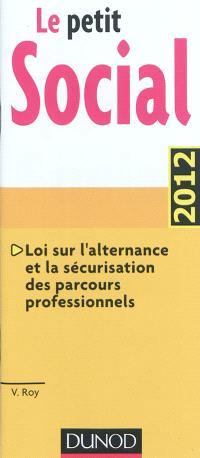 Le petit social 2012 : loi sur l'alternance et la sécurisation des parcours professionnels