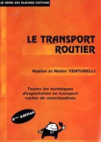 Le transport routier : BTS transport : toutes les techniques d'exploitation en transport routier de marchandises