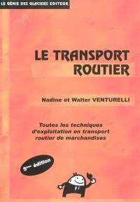 Le transport routier, BTS transport : toutes les techniques d'exploitation en transport routier de marchandises