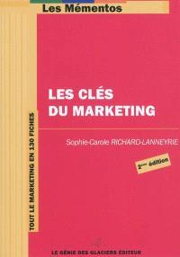 Les clés du marketing : tout le marketing en 130 fiches