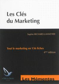 Les clés du marketing : tout le marketing en 136 fiches