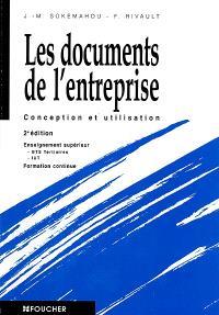 Les documents de l'entreprise : conception et utilisation : enseignement supérieur, BTS tertiaires, IUT, formation continue