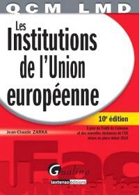 Les institutions de l'Union européenne : à jour du Traité de Lisbonne et des nouvelles instances de l'UE mises en place début 2010