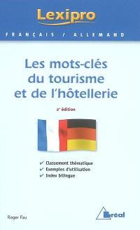 Les mots-clés du tourisme et de l'hôtellerie, français-allemand : BTS, IUT, DEUG, formations tertiaires, cadres d'entreprises