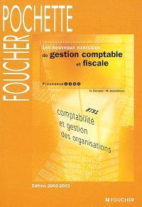 Les nouveaux exercices de gestion comptable et fiscale : processus 1, 3, 4, 5 : BTS1 comptabilité et gestion des organisations