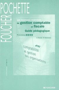 Les nouveaux exercices de gestion comptable et fiscale, BTS 1 : guide pédagogique : processus 1, 3, 4, 5