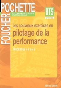 Les nouveaux exercices en pilotage de la performance : processus 4, 6, 8 et 9 : BTS comptabilité et gestion des organisations 2e année