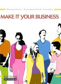 Make it your business : BTS, IUT, classes préparatoires aux écoles de gestion de commerce, formation continue, préparation à l'examen de la Chambre de Commerce franco-britanique