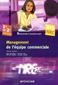 Management de l'équipe commerciale : 1re et 2e années BTS NRC, négociation et relation client