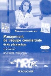 Management de l'équipe commerciale : BTS NRC, négociation et relation client, 1re et 2e années : guide pédagogique