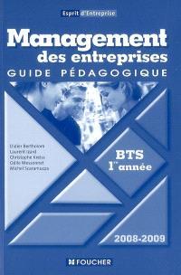 Management des entreprises BTS 1re année, 2008-2009 : guide pédagogique