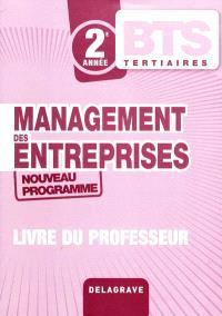 Management des entreprises BTS tertiaires 2e année, nouveau programme : livre du professeur