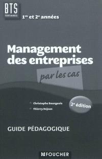 Management des entreprises par les cas, BTS tertiaires 1re et 2e années : guide pédagogique