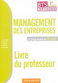 Management des entreprises, 1re année BTS tertiaires : le programme en 12 cas : livre du professeur