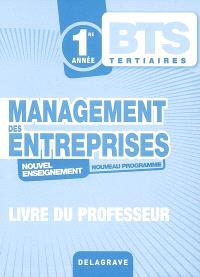 Management des entreprises, 1re année BTS tertiaires : nouvel enseignement, nouveau programme : livre du professeur