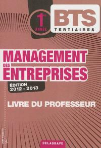 Management des entreprises, BTS tertiaires 1re année : livre du professeur : 2012-2013