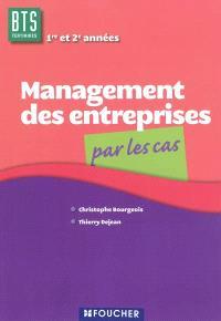 Management des entreprises, par les cas, BTS tertiaires, 1re et 2e années