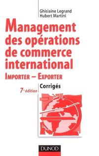 Management des opérations de commerce international : importer, exporter : corrigés