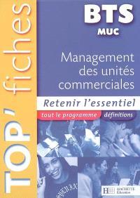 Management des unités commerciales BTS MUC : retenir l'essentiel