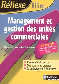 Management et gestion des unités commerciales : BTS MUC : l'essentiel du cours, des exercices corrigés, la préparation à l'épreuve
