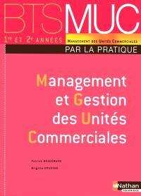 Management et gestion des unités commerciales par la pratique, BTS MUC