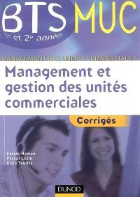 Management et gestion des unités commerciales, BTS MUC 1re et 2e années : corrigés