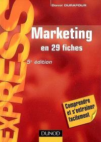 Marketing : en 29 fiches