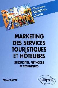 Marketing des services touristiques et hôteliers : spécificités, méthodes et techniques
