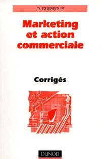 Marketing et action commerciale : corrigés