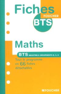 Mathématiques : BTS industriels, groupements B, C, D : tout le programme en 66 fiches détachables