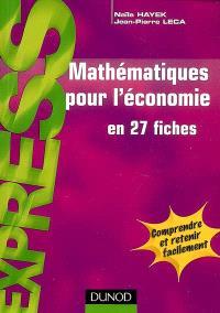 Mathématiques pour l'économie en 27 fiches