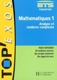 Mathématiques, BTS industriels. Volume 1, Analyse et nombres complexes